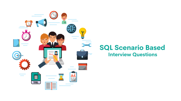 SQL Scenario Based Interview Questions and Answers