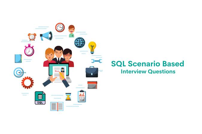 SQL Scenario Based Interview Questions