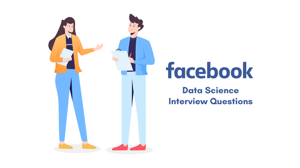 Facebook Data Science Interview Questions and Answers