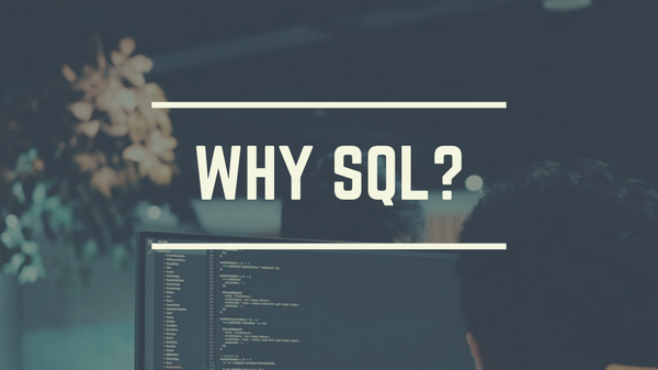 Why Learn SQL