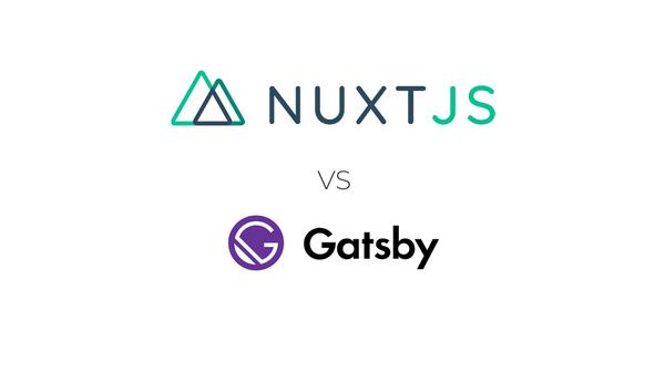 Nuxt JS vs Gatsby