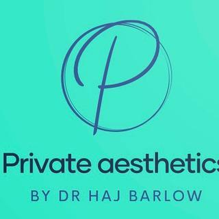 Private Aesthetics by Dr Haj Barlow