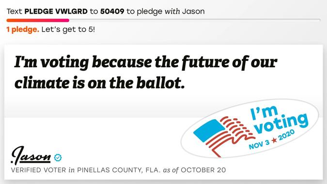 Vote pledge that reads: I'm voting because the future of our climate is on the ballot