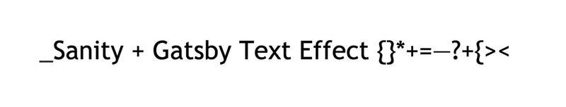 Sanity + Gatsby React Shuffle Text Effect
