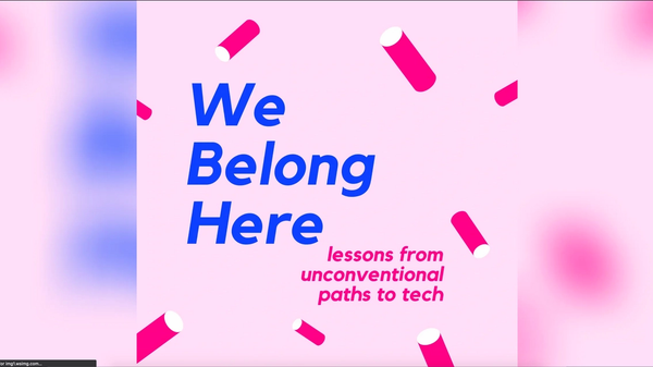 We Belong Here: Lessons from Unconventional Paths to Tech Podcast album cover