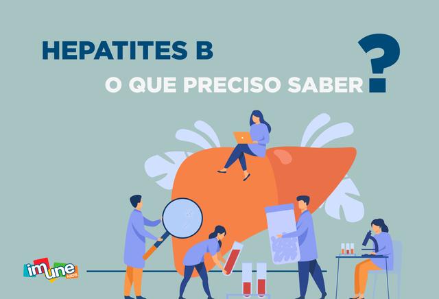 HEPATITE B - O QUE DEVO SABER?