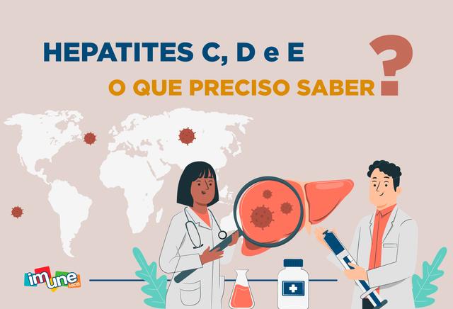 HEPATITES C, D e E - O QUE PRECISO SABER?