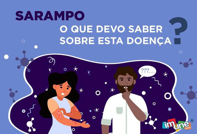 SARAMPO - O QUE DEVO SABER SOBRE ESTA DOENÇA?