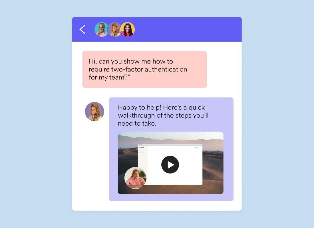 Chat window of two colleagues asking how to show two-factor authentication with a Loom showing walkthrough.