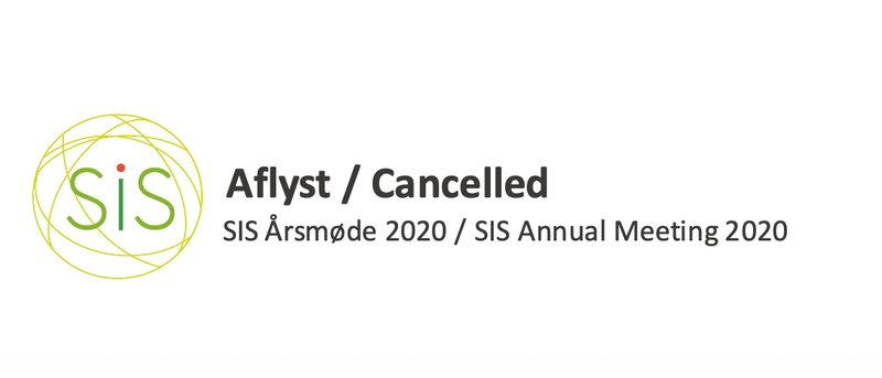 Aflysning af SIS Årsmøde pga. COVID-19 pandemien / Our Annual Meeting in SIS is cancelled due to the COVID-19 pandemic