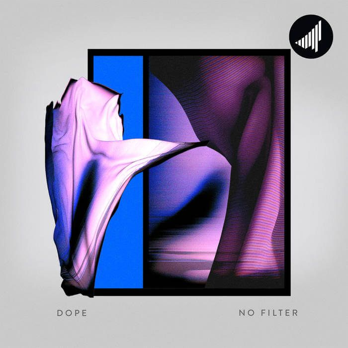 Dope presents 'No Filter' EP