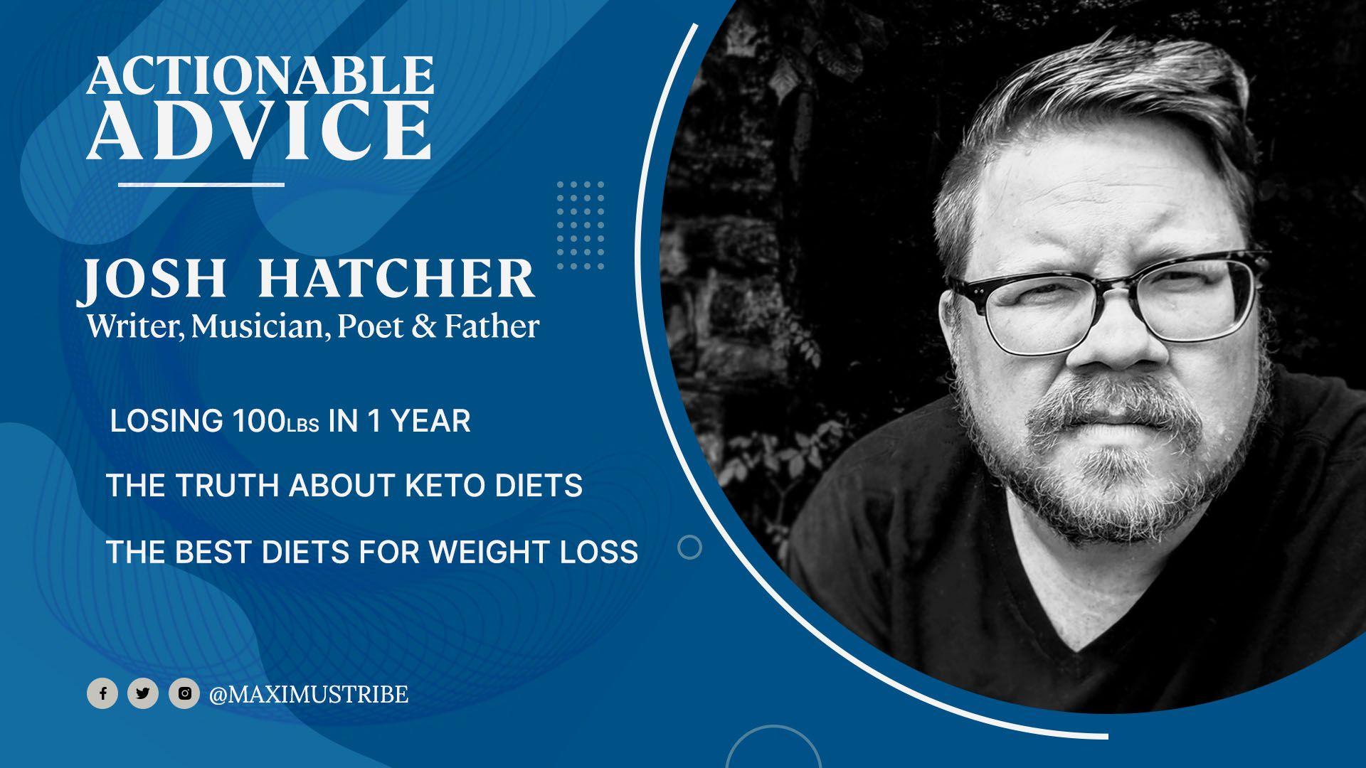 Actionable Advice: Josh Hatcher