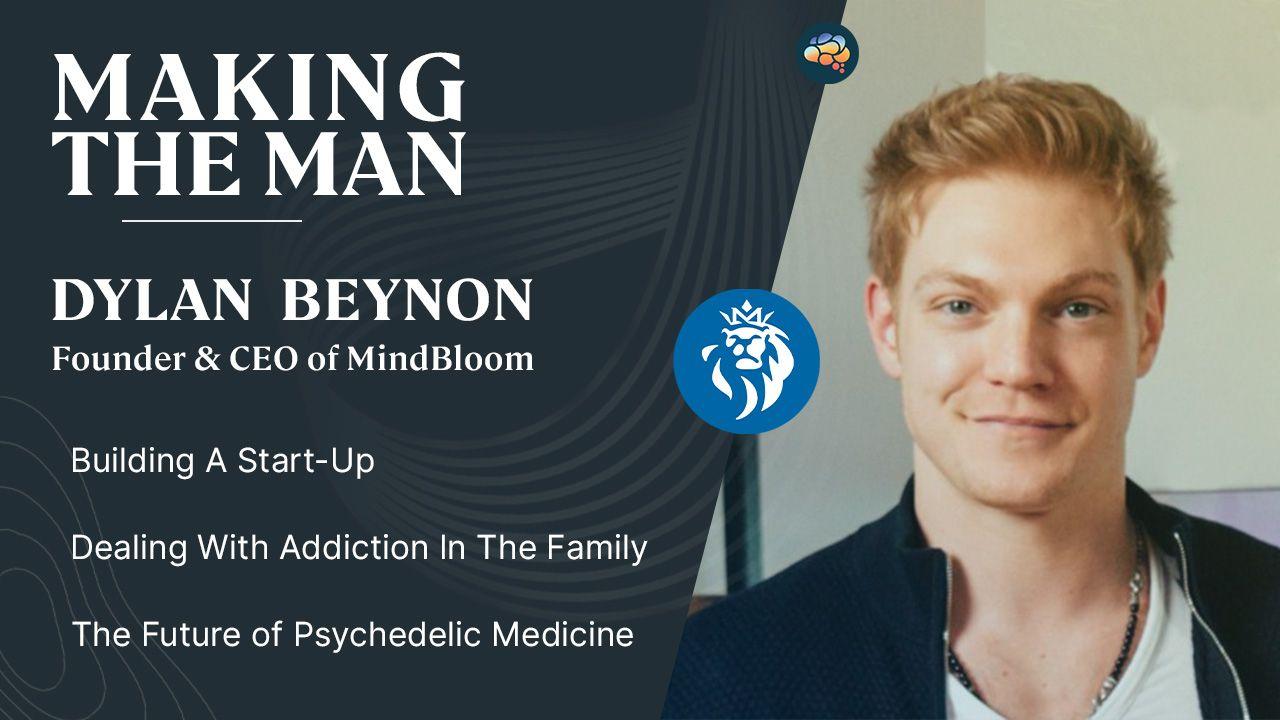 Making the Man: Dylan Beynon