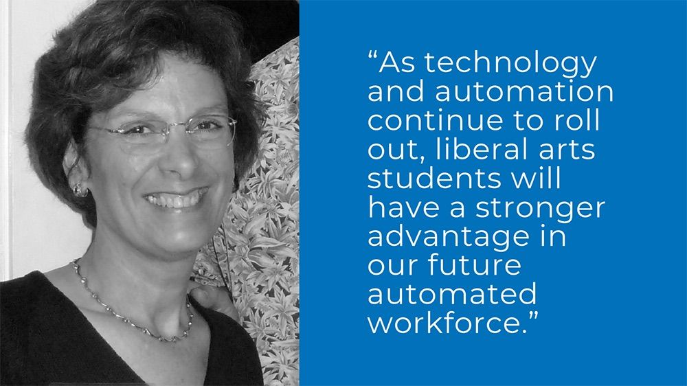 """""""As technology and automation continue to roll out, liberal arts students will have a stronger advantage in our future automated workforce."""" - Pat Loret de Mola '78"""