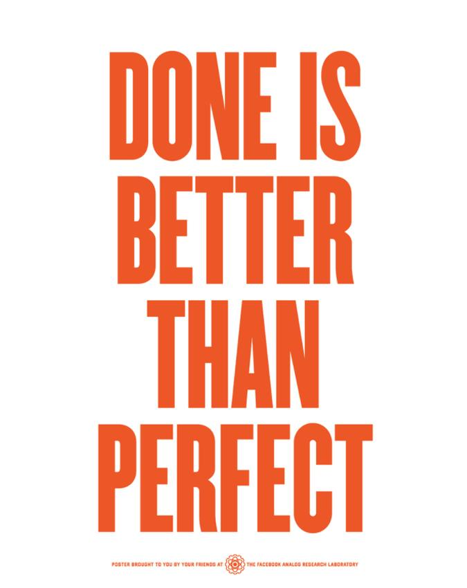 Done is better than perfect poster, from Facebook's Analog Research Lab