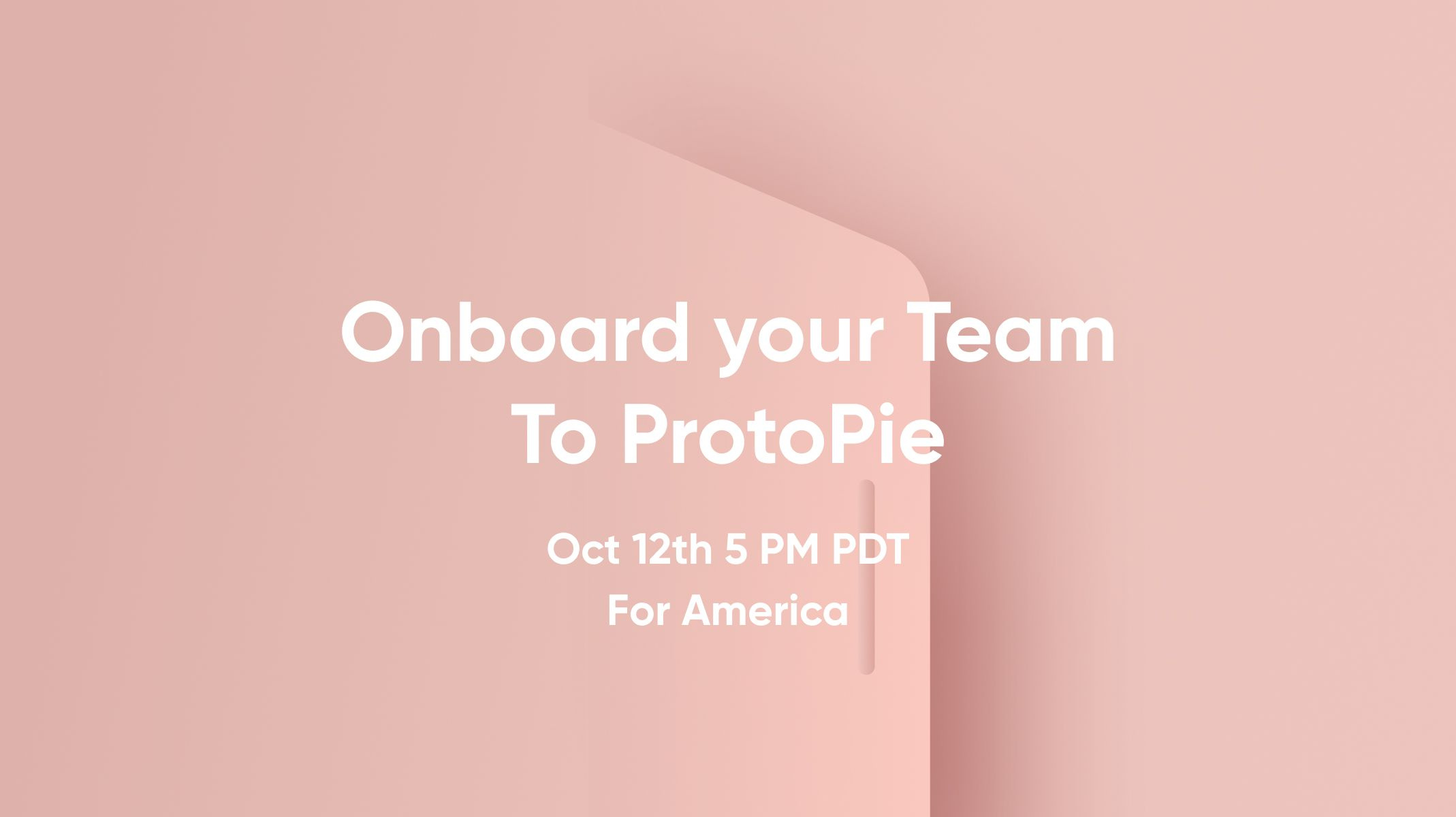 Onboard Your Team to ProtoPie America workshop thumbnail