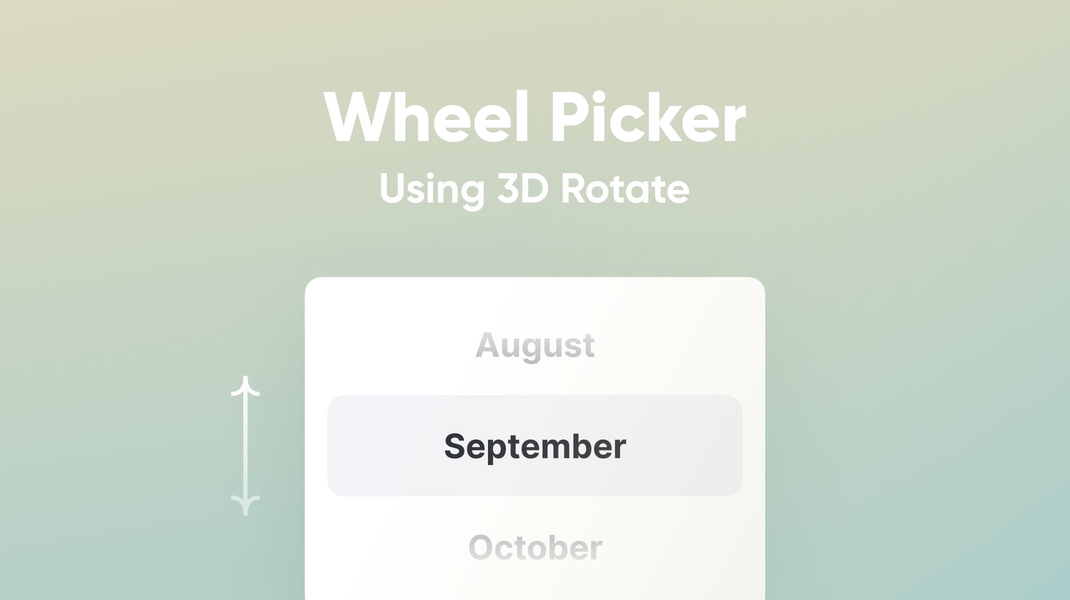 Wheel Picker Using 3D Rotate Thumbnail