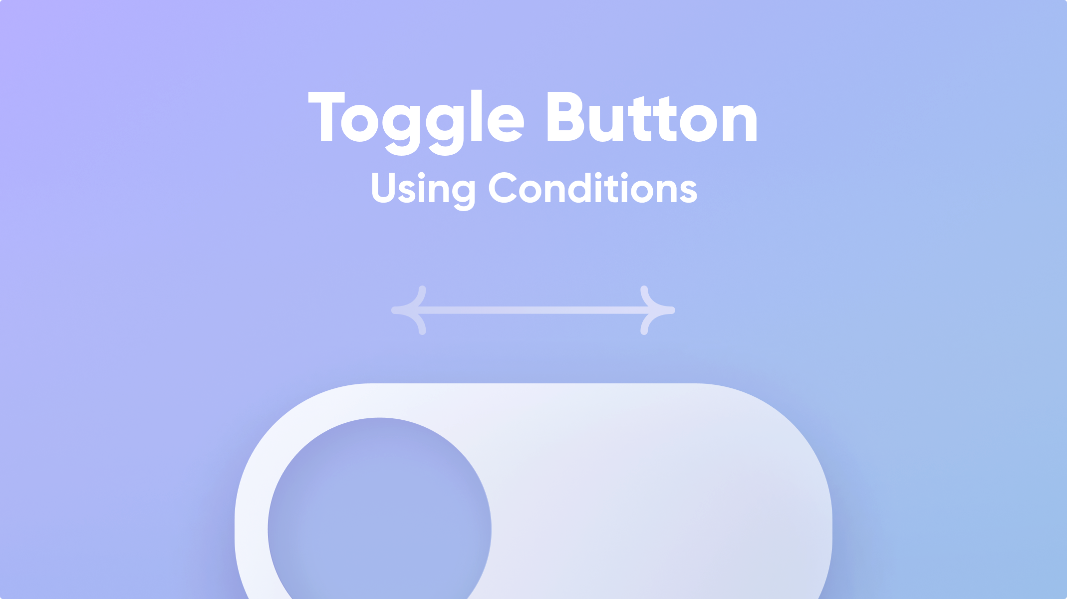 how to make a toggle button with condition thumbnail
