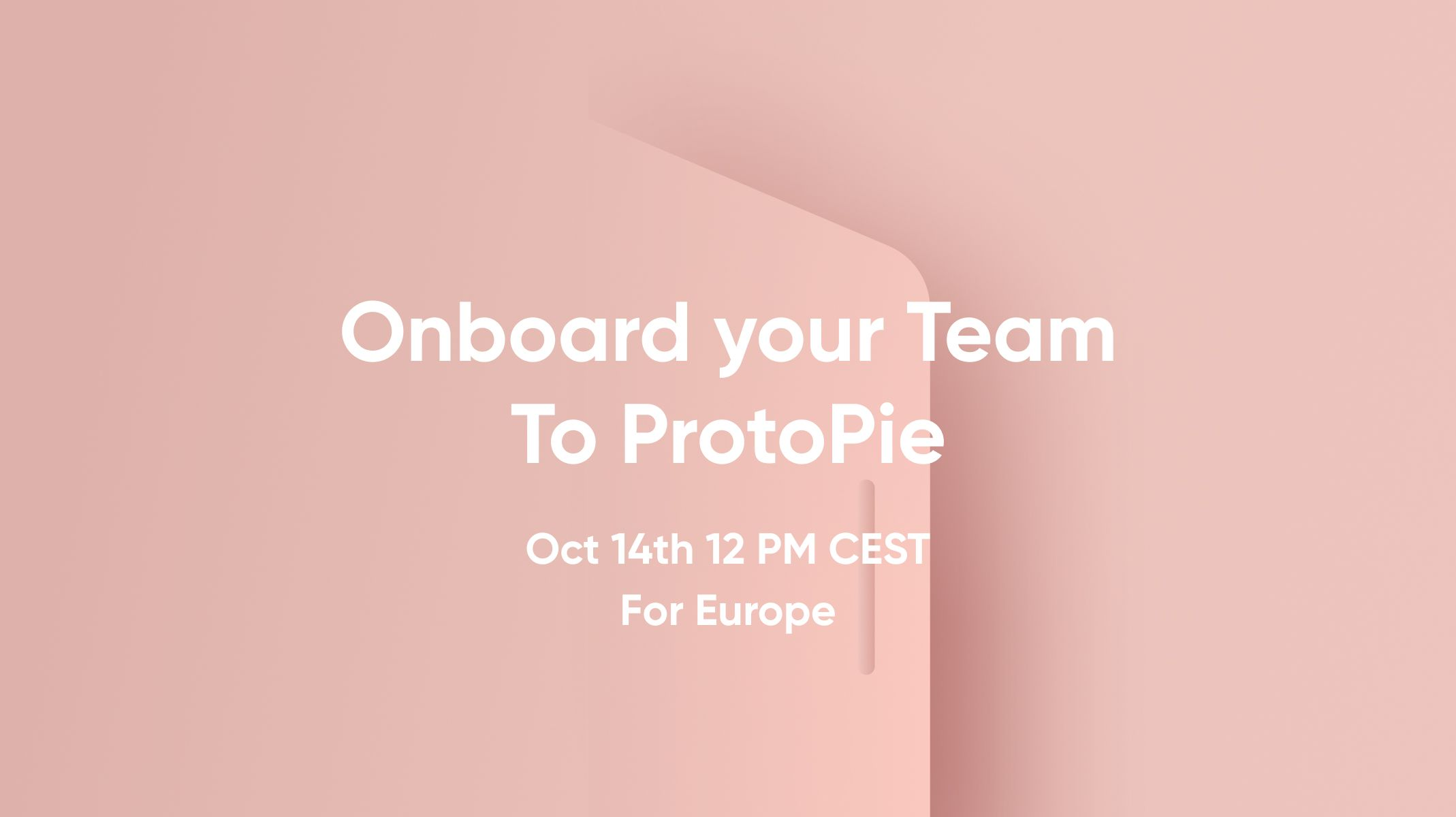 Onboard your Team To ProtoPie Europe Workshop Thumbnail