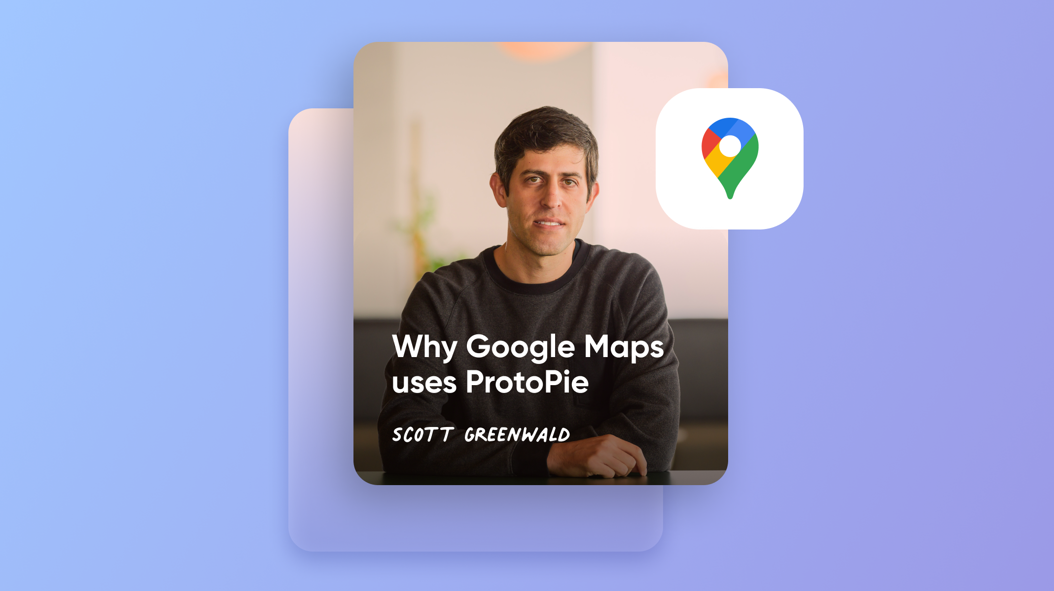 Why does the google maps team use ProtoPie for testing thumbnail