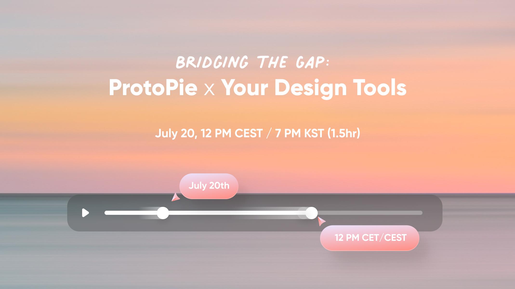 ProtoPie 5.5 Launch Event Bridging the Gap ProtoPie x Your Design Tools thumbnail