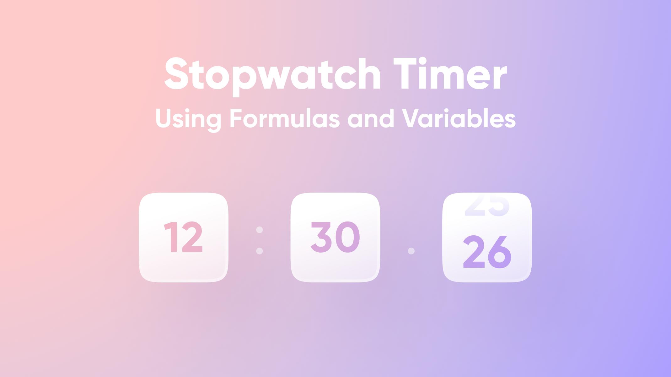 Stopwatch Timer Using Formulas and Variables Thumbnail
