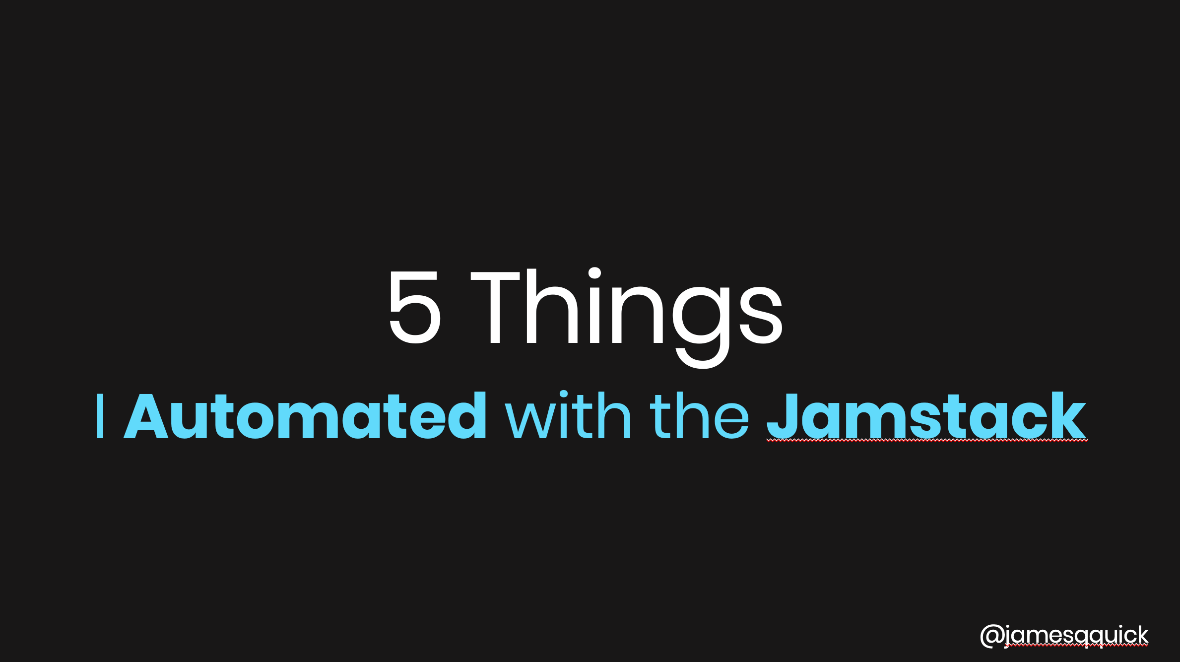 5 Things I've Automated with the Jamstack - KCDC