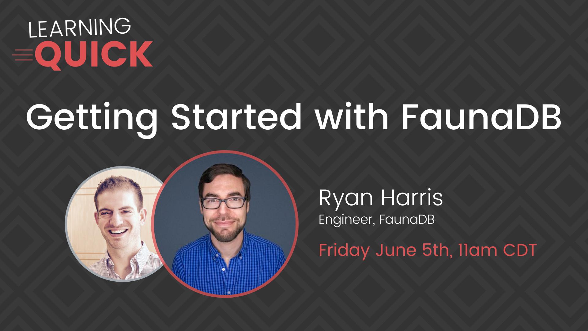 FaunaDB with Ryan Harris