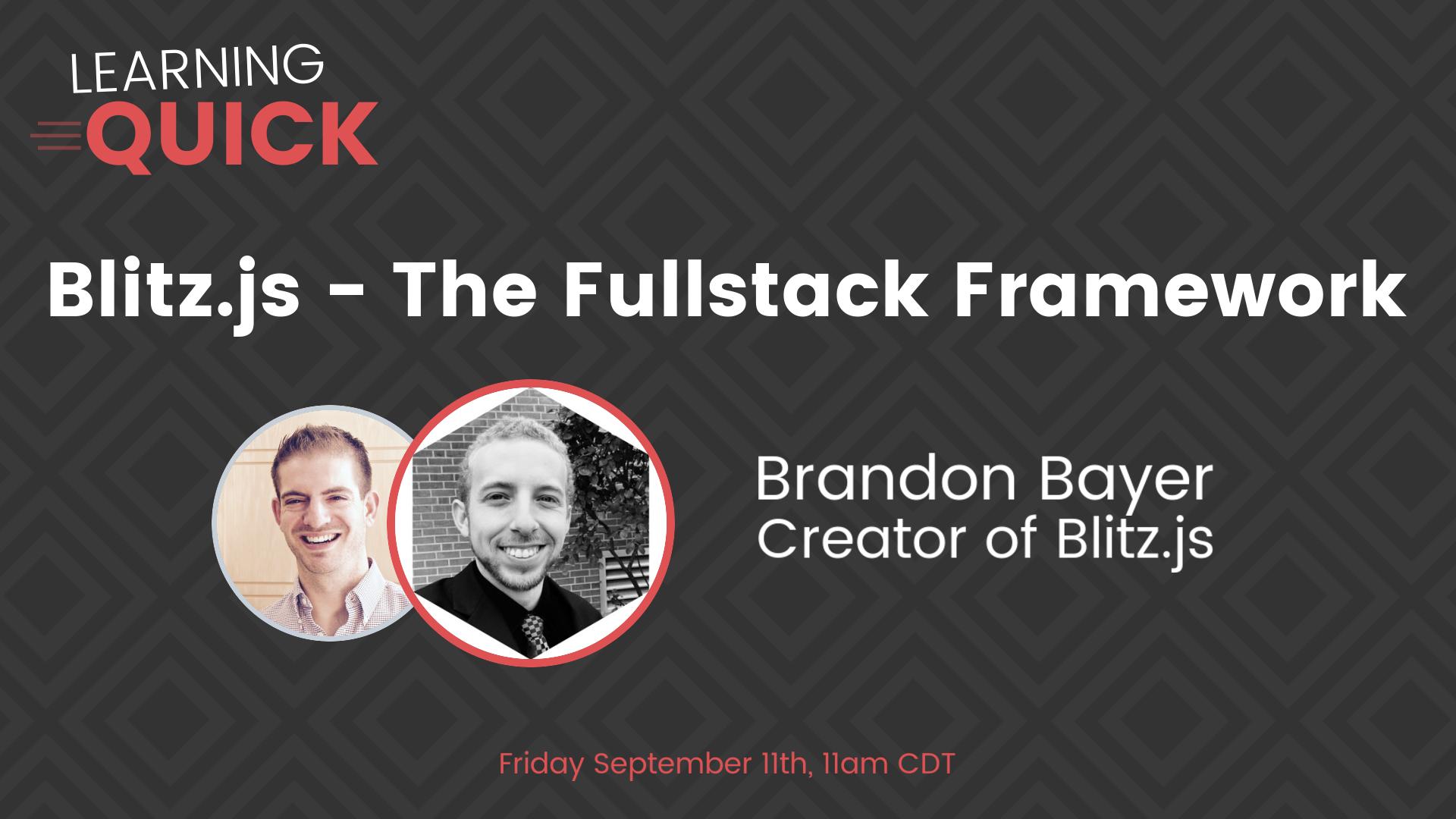 Blitz.js The Fullstack Framework with Brandon Bayer
