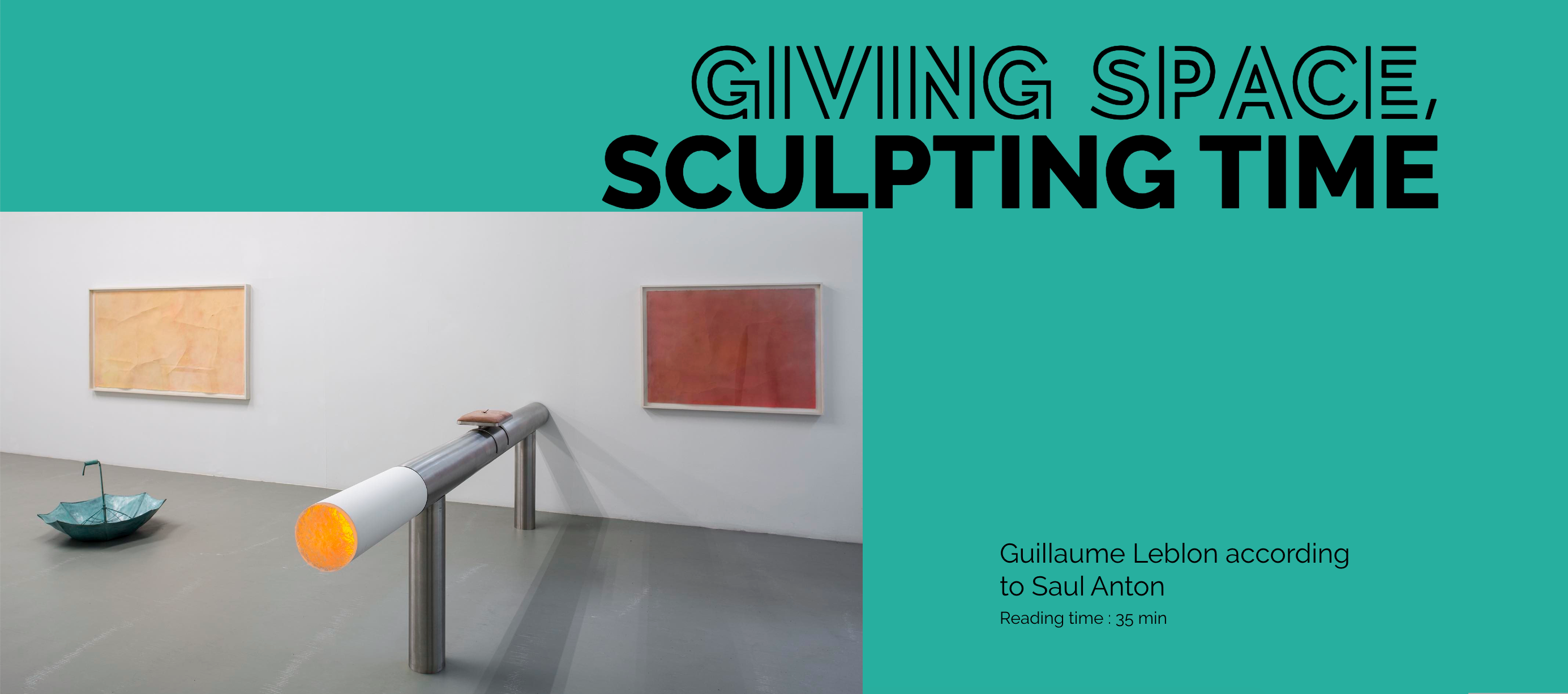 Guillaume Leblon according to Saul Anton | Giving Space, Sculpting Time – TextWork