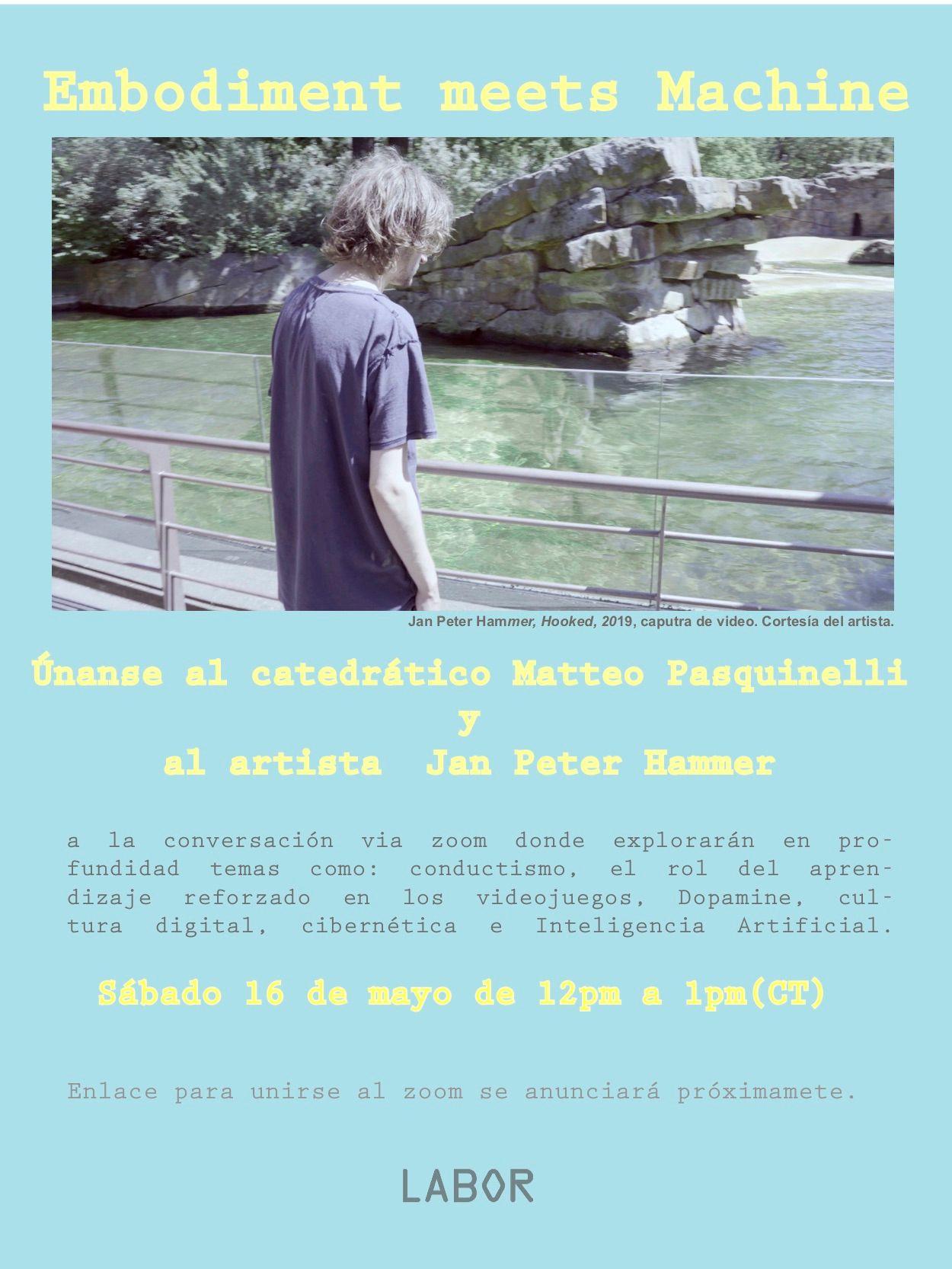 Embodiment meets Machine| Conversación en ZOOM con Matteo Pasquinelli y Jan Peter Hammer