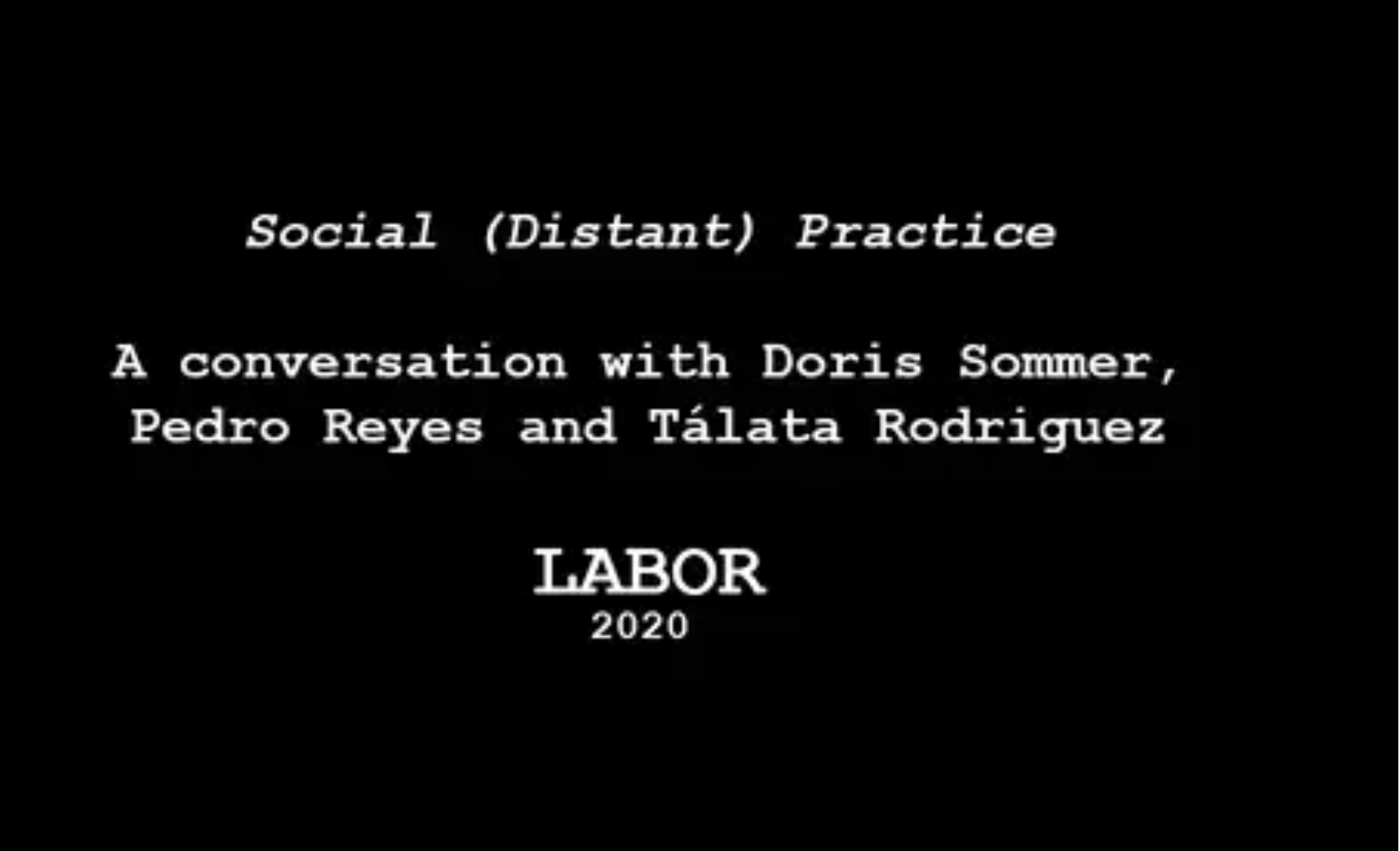 Ahora en Vimeo Social (Distant) Practice | A conversation with Doris Sommer, Pedro Reyes and Tálata Rodríguez