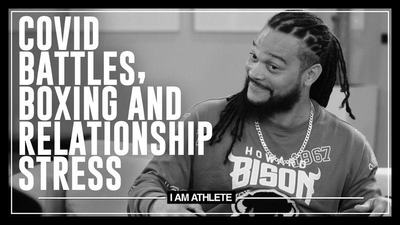 COVID Battles, Boxing & Relationship Stress