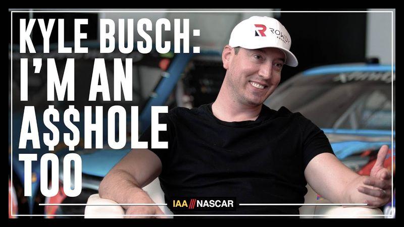 Kyle Busch - I'm An A$$hole Too