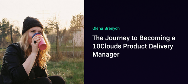 The Journey to Becoming a 10Clouds Product Delivery Manager