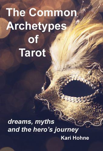 Common Archetypes of Tarot Book by Kari Hohne with feathered mask