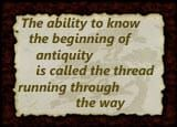 sign with The ability to know the beginning of antiquity is called the thread running through the way