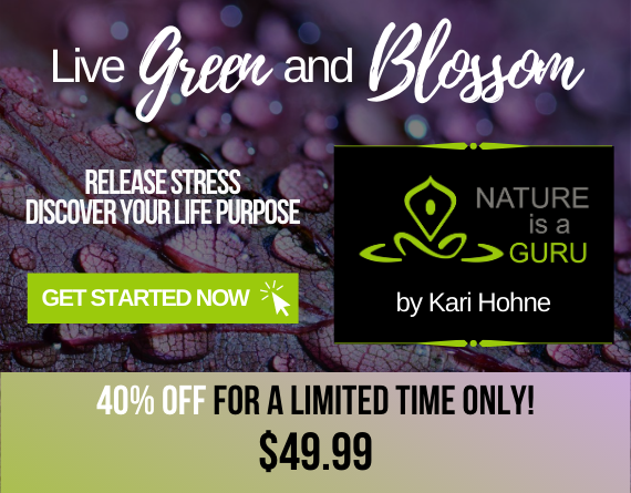 Live green and blossom nature is a guru course by kari hohne