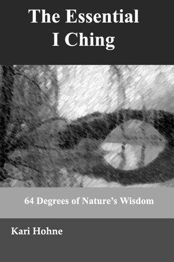 The Essential I Ching Book by Kari Hohne