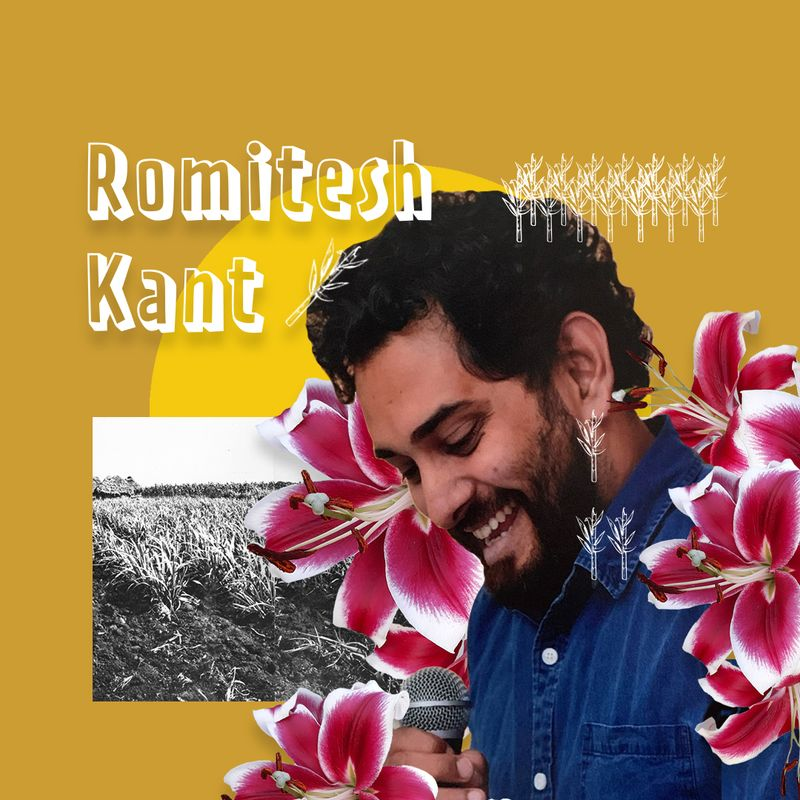 Image collage of Romitesh. Image of Romitesh looking down and smiling while holding a mic. There are graphics of hibiscus flowers and sugarcane around him. Lower left corner is a black and white archival image of a sugarcane field. Upper left corner is text that reads: Romitesh Kant.