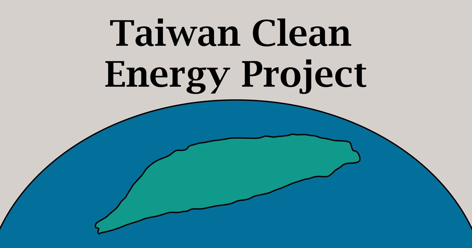 Drawing of Taiwan centered on a globe with the words Clean Energy Project Taiwan above.