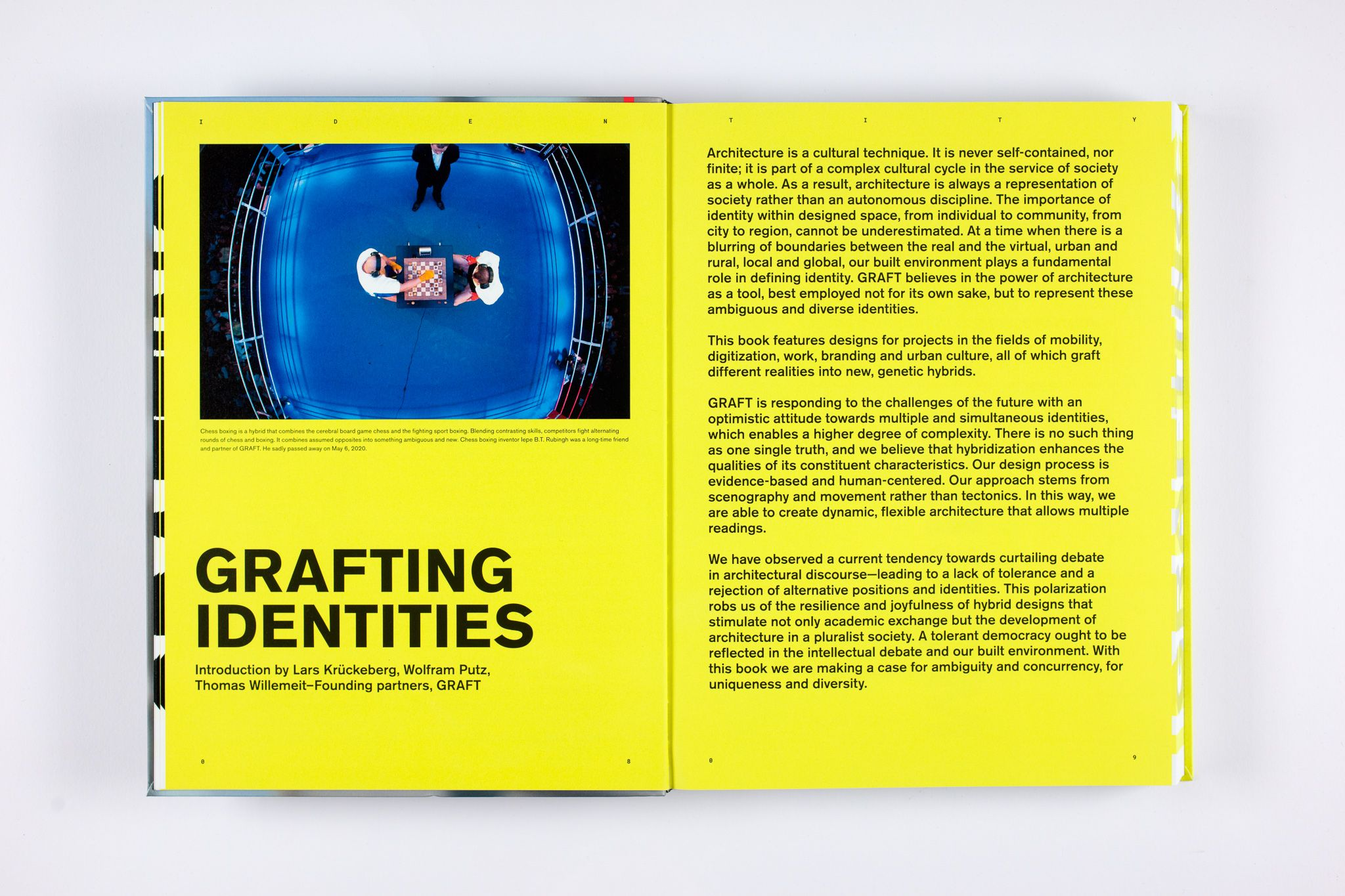 """IDENTITY. New Commercial, Cultural and Mobility Architecture AuthorGRAFT Project typePublication LanguageEnglish PublisherBirkhäuser  Paperback360 pages PublishedOctober 12, 2020  ISBN-103035619166 ISBN-13978-3035619164   The international and multidisciplinary practice GRAFT conceives of itself as a label for architecture, urban design, product design, and music. GRAFT calls itself a """"hybrid office"""" and produces dynamic architectural designs for standard commissions; however, the architects also initiate their own projects and system solutions for tasks with a social, ecological, or esthetic emphasis."""