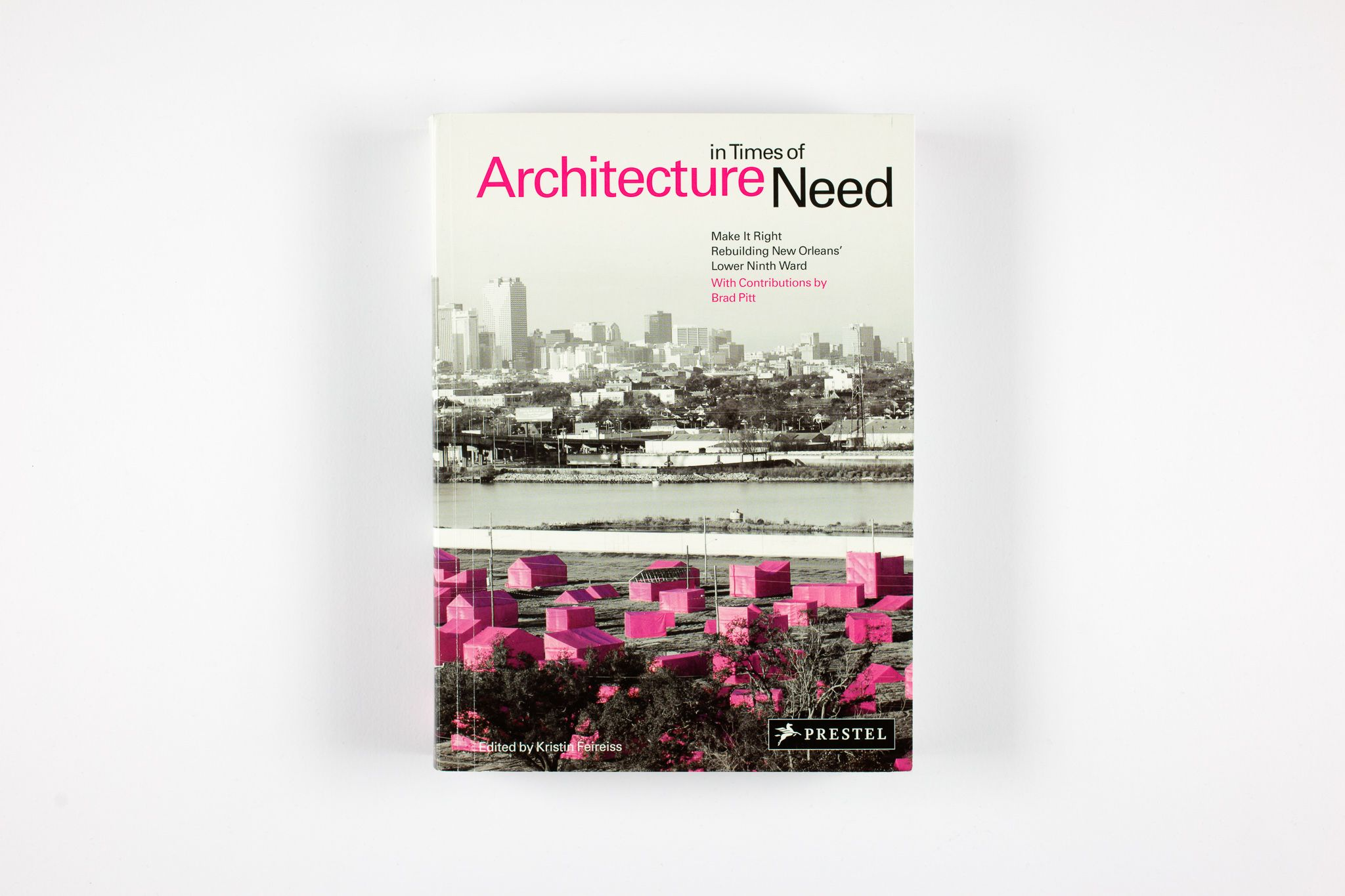 ARCHITECTURE IN THE TIMES OF NEED Project type: Book     With Contributions by: Brad Pitt     Edited by: Kristin Feireiss     Language: English     Publisher: Prestel Ltd.,1 Edition (September 28, 2009)     Paperback: 488 pages     ISBN: 978-3-7913-4276-4     Price: 29,95 EUR  About the Book