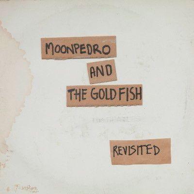 Moonpedro And The Goldfish