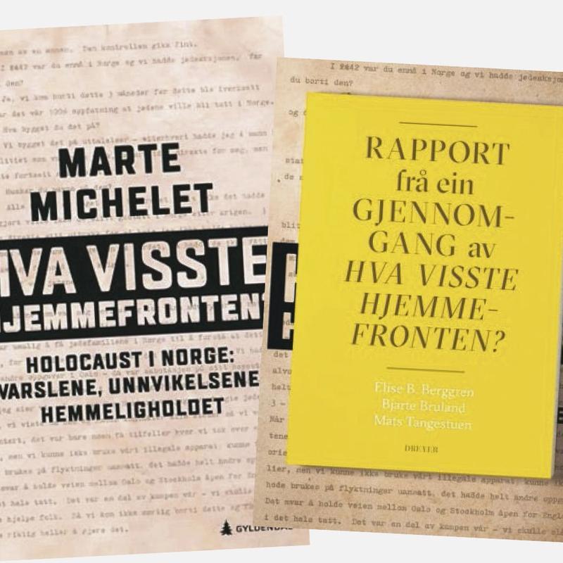 STRIDENS KJERNE: Marte Michelets bok «Hva visste Hjemmefronten» og «Rapporten frå ein gjennomgang av hva visste hjemmefronten?».