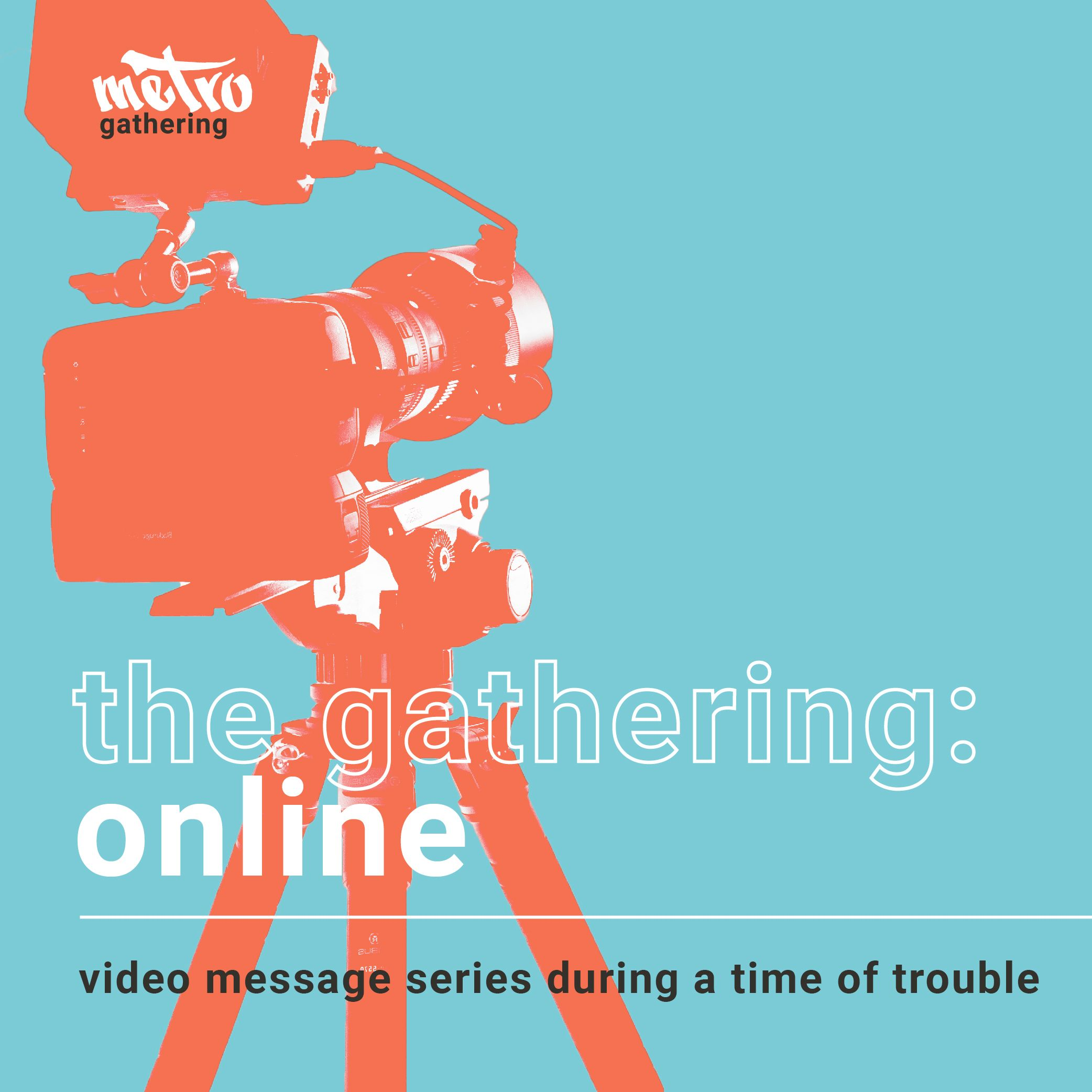 The Gathering: Online: video message series during a time of trouble graphic