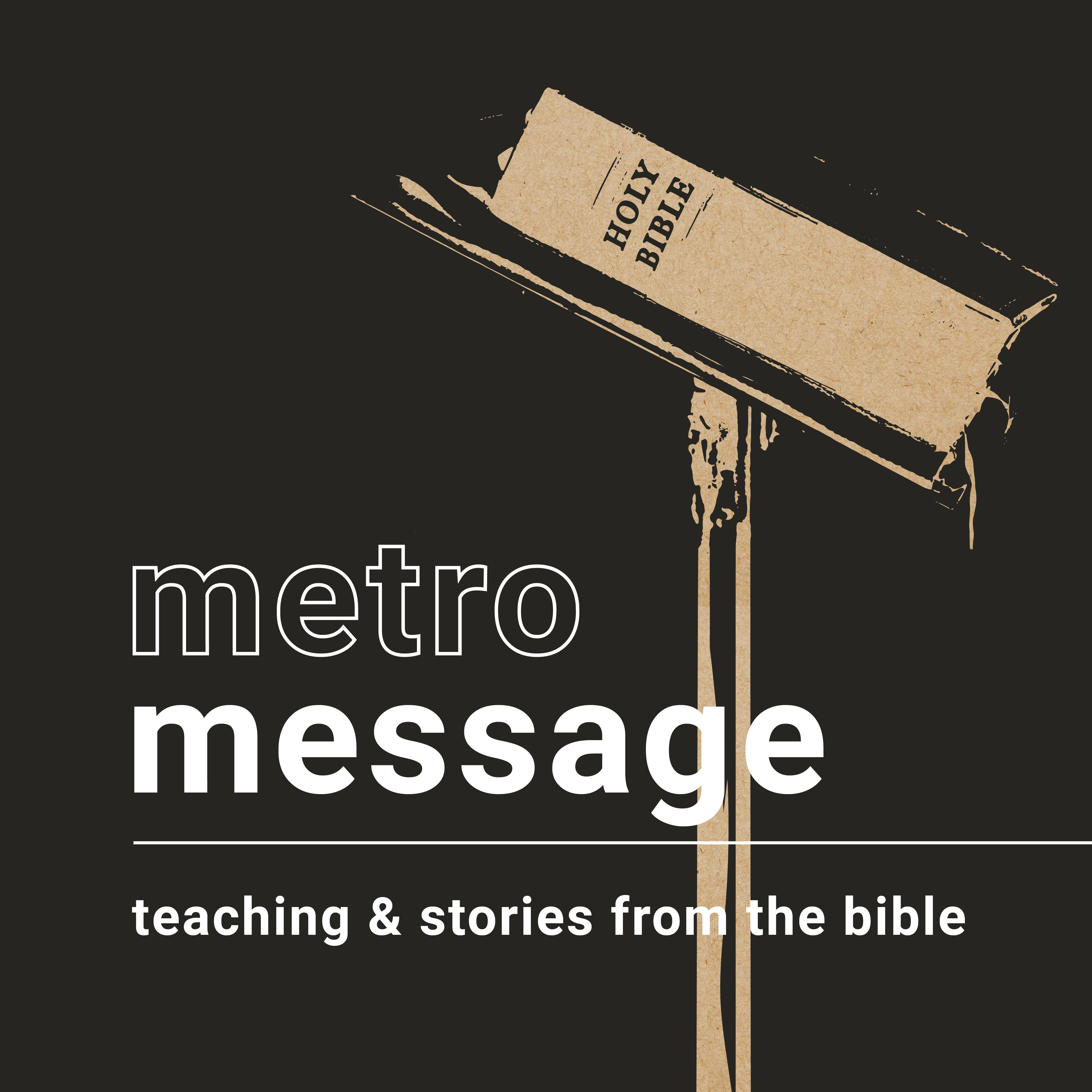 Metro Message: teaching and stories from the Bible graphic