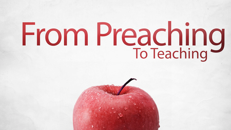 From Preaching to Teaching graphic