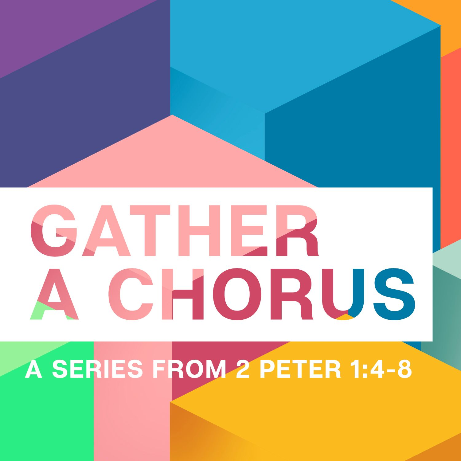 Gather A Chorus: A Series From 2 Peter 1:4-8 graphic