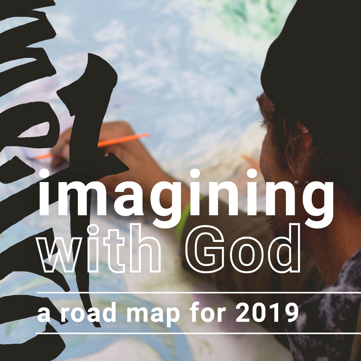 Imagining With God: a road map for 2019 graphic